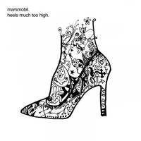 Marsmobil - Heels Much Too High
