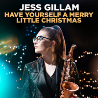 Jess Gillam - Have Yourself A Merry Little Christmas (Arr. Mackay)