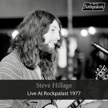 Steve Hillage - Live at Rockpalast 1977 (Live in Bensberg)