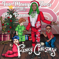 Too Many Zooz - Funky Christmas (feat. Big Freedia)