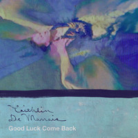 Caithlin De Marrais - Good Luck Come Back