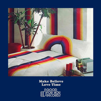 Make Believe - Love Time