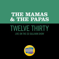 The Mamas & The Papas - Twelve Thirty (Live On The Ed Sullivan Show, June 22, 1968)