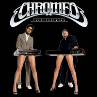 Chromeo - Fancier Footwork