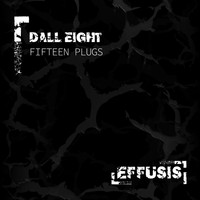 Dall Eight - Fifteen Plugs