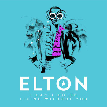 Elton John - I Can't Go On Living Without You (Single Mix)