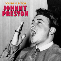 Johnny Preston - Golden Selection (Remastered)