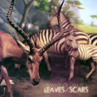 Beware Of Safety - Leaves/Scars