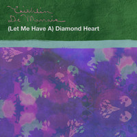 Caithlin De Marrais - (Let Me Have A) Diamond Heart