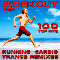 Workout Trance - Workout 2017 100 Top Hits Running Cardio Trance Remixes