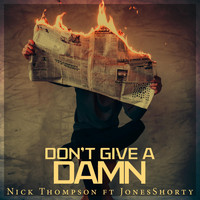 Nick Thompson - Don't Give a Damn (Explicit)