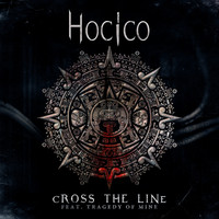 Hocico - Cross the Line (Tragedy Of Mine Remix) (Explicit)