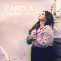 Carola - Pray For Peace