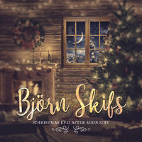 Björn Skifs - (Christmas Eve) After Midnight