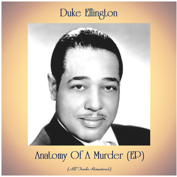 Duke Ellington - Anatomy Of A Murder (EP) (Remastered 2020)