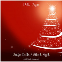 Patti Page - Jingle Bells / Silent Night (All Tracks Remastered)