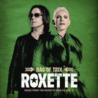 Roxette - Bag Of Trix Vol. 2 (Music From The Roxette Vaults)