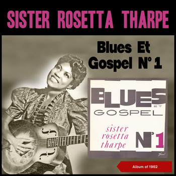 Sister Rosetta Tharpe - Blues Et Gospel N° 1 (Album of 1962 [Explicit])