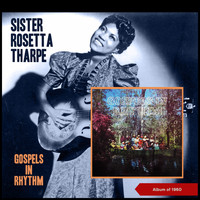 Sister Rosetta Tharpe - Gospels in Rhythm (Album of 1960 [Explicit])
