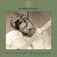 Robbie Basho - Selections from Song of the Avatars : The Lost Master Tapes