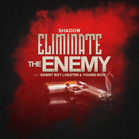Shadow - Eliminate the Enemy (feat. Young Rich & Sonny Boy Lokzter) (Explicit)