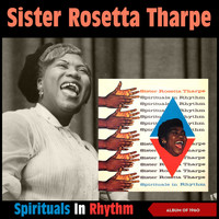 Sister Rosetta Tharpe - Spirituals in Rhythm (Album of 1960 [Explicit])