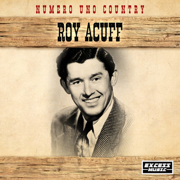 Roy Acuff - Numero Uno Country