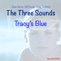 The Three Sounds - Tracy's Blue