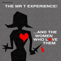 The Mr. T Experience - And the Women Who Love Them - Remastered Vinyl Edition