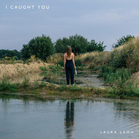 Laura Lamn - I Caught You