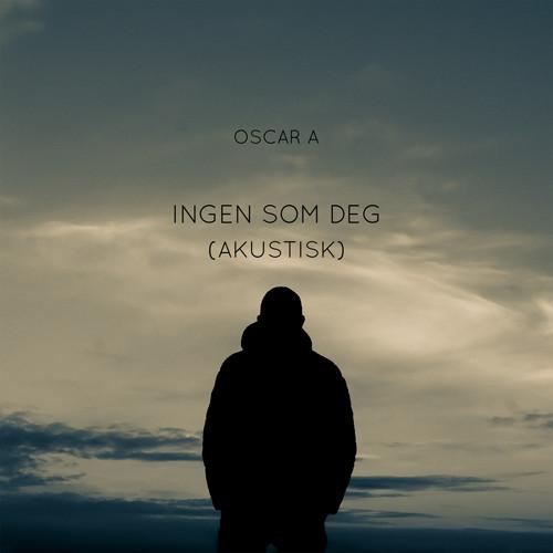 Oscar A MP3 Single Ingen som deg (Akustisk)