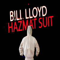 Bill Lloyd - Hazmat Suit