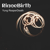 Yung Reaperdeath - Rinnebirth
