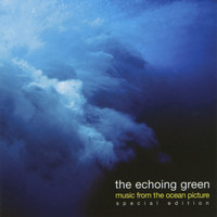 The Echoing Green - Music from the Ocean Picture
