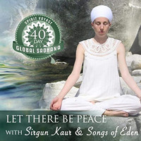 Sirgun Kaur & Songs of Eden - Let There Be Peace