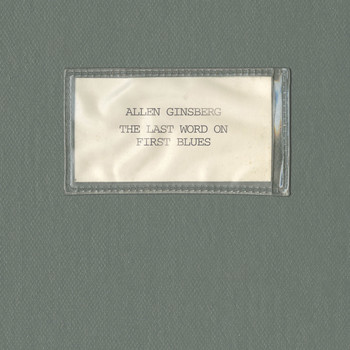 Allen Ginsberg - The Last Word on First Blues