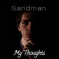 Sandman - My Thoughts (Explicit)