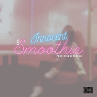 AMG - Innocent Smoothie (Explicit)