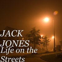 Jack Jones - Life on the Streets
