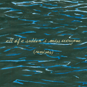 Explosions In The Sky - All of a Sudden I Miss Everyone (Remixes)