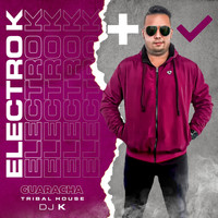 DJ K - Electro K Tribal House Guaracha