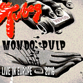 The Tubes - Mondo Pulp (Live in Europe 2016)