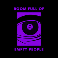 Da Fokin / - Room Full of Empty People