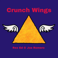 Rex Ed & Joe Romero - Crunch Wings