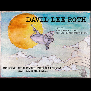 David Lee Roth - Somewhere over the Rainbow Bar and Grill