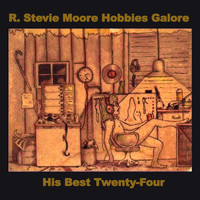 R. Stevie Moore - Hobbies Galore: His Best Twenty-Four