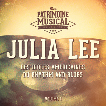 Julia Lee - Les idoles américaines du rhythm and blues : Julia Lee, Vol. 1