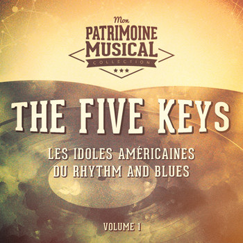 The Five Keys - Les idoles américaines du rhythm and blues : The Five Keys, Vol. 1