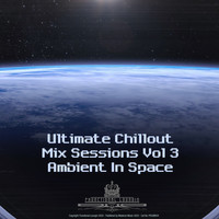 Coral Chiller - Ultimate Chillout Mix Sessions, Vol. 3 - Ambient In Space