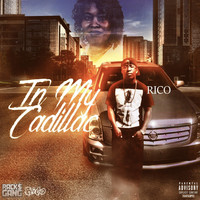 Rico - In My Cadillac (Explicit)